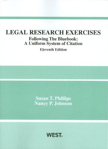 Legal Research Exercises, Following the Bluebook: A Uniform System of Citation 9780314274762