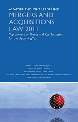 Mergers and Acquisitions Law 2011: Top Lawyers on Trends and Key Strategies for the Upcoming Year 9780314274885