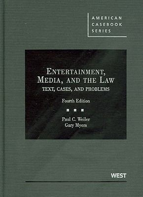 Entertainment, Media, and the Law: Text, Cases, and Problems 9780314907448