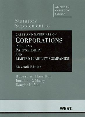 Hamilton, Macey and Moll's Cases and Materials on Corporations Including Partnerships and Limited Liability Companies, 11th, Statutory Supplement 9780314926975