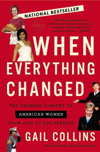 When Everything Changed: The Amazing Journey of American Women from 1960 to the Present 9780316014045