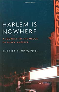 Harlem Is Nowhere: A Journey to the Mecca of Black America 9780316017237
