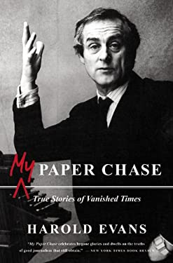 My Paper Chase: True Stories of Vanished Times 9780316031431