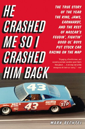 He Crashed Me So I Crashed Him Back: The True Story of the Year the King, Jaws, Earnhardt, and the Rest of NASCAR's Feudin', Fightin' Good Ol' Boys Pu 9780316034036
