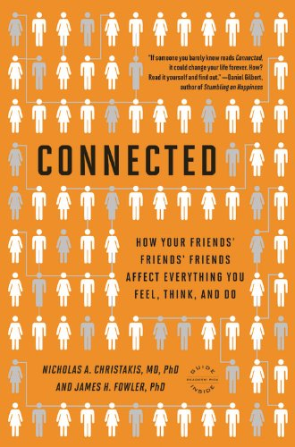 Connected: The Surprising Power of Our Social Networks and How They Shape Our Lives -- How Your Friends' Friends' Friends Affect 9780316036139