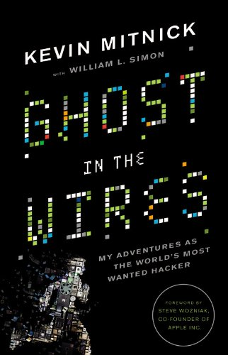Ghost in the Wires: My Adventures as the World's Most Wanted Hacker 9780316037709