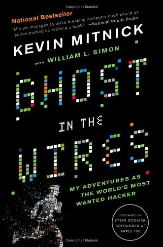 Ghost in the Wires: My Adventures as the World's Most Wanted Hacker 9780316037723