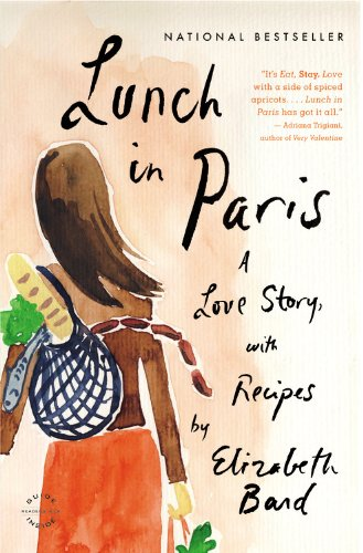 Lunch in Paris: A Love Story, with Recipes 9780316042789