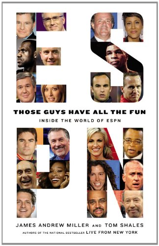 Those Guys Have All the Fun: Inside the World of ESPN 9780316043007