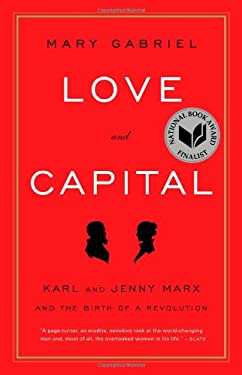 Love and Capital: Karl and Jenny Marx and the Birth of a Revolution