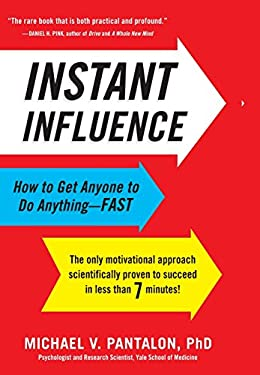 Instant Influence: How to Get Anyone to Do Anything--Fast 9780316083348