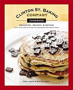 Clinton St. Baking Company Cookbook: Breakfast, Brunch & Beyond from New York's Favorite Neighborhood Restaurant 9780316083379