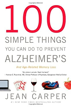 100 Simple Things You Can Do to Prevent Alzheimer's and Age-Related Memory Loss 9780316086851