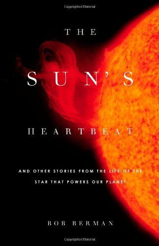 The Sun's Heartbeat: And Other Stories from the Life of the Star That Powers Our Planet 9780316091015