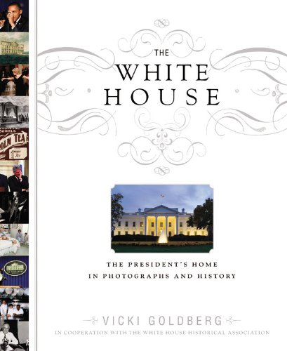 The White House: The President's Home in Photographs and History 9780316091305