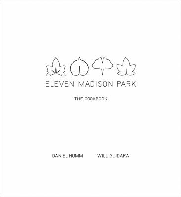 Eleven Madison Park: The Cookbook 9780316098519