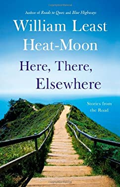 Here, There, Elsewhere: Stories from the Road 9780316110242