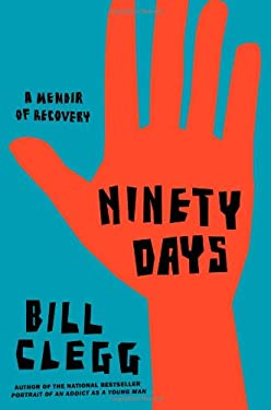 Ninety Days: A Memoir of Recovery 9780316122528