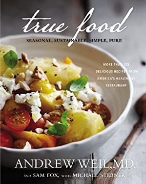 True Food: Seasonal, Sustainable, Simple, Pure 9780316129411