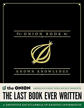 The Onion Book of Known Knowledge: A Definitive Encyclopaedia of Existing Information 9780316133265