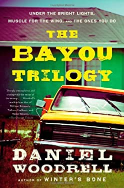 The Bayou Trilogy: Under the Bright Lights, Muscle for the Wing, and the Ones You Do 9780316133654