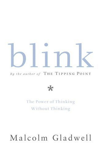 Blink: The Power of Thinking Without Thinking 9780316172325
