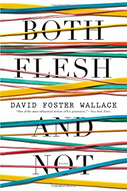 Both Flesh and Not: Essays 9780316182379