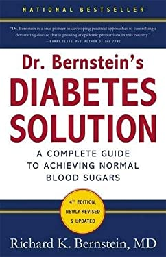 Dr. Bernstein's Diabetes Solution: The Complete Guide to Achieving Normal Blood Sugars 9780316182690