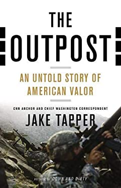 The Outpost: An Untold Story of American Valor 9780316185394