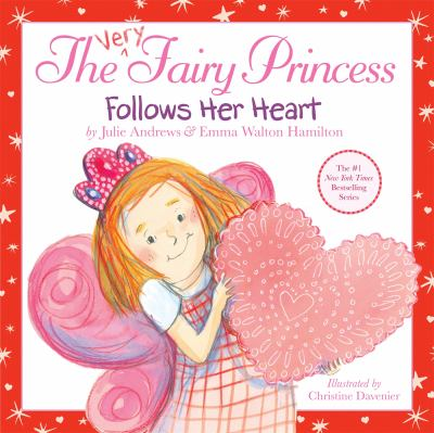 The Very Fairy Princess Follows Her Heart 9780316185592