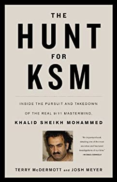 The Hunt for KSM: Inside the Pursuit and Takedown of the Real 9/11 MasterMind, Khalid Sheikh Mohammed 9780316186599