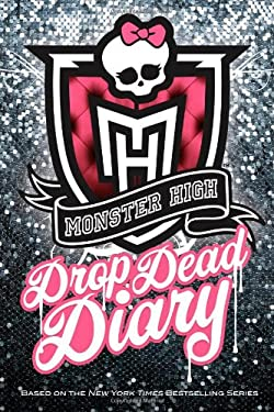 Monster High Drop Dead Diary 9780316186612