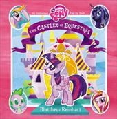 My Little Pony: The Castles of Equestria: An Enchanted My Little Pony Pop-Up Book 23692303