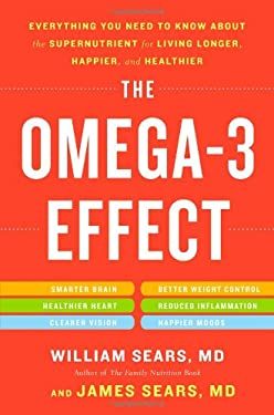 The Omega-3 Effect: Everything You Need to Know about the Super Nutrient for Living Longer, Happier, and Healthier 9780316196840