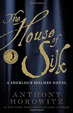The House of Silk: A Sherlock Holmes Novel 9780316196994