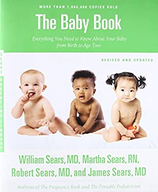 The Baby Book, Revised Edition: Everything You Need to Know about Your Baby from Birth to Age Two 9780316198264