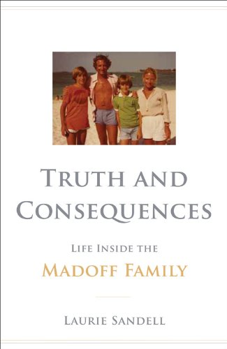 Truth and Consequences: Life Inside the Madoff Family 9780316198936