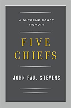Five Chiefs: A Supreme Court Memoir 9780316199803
