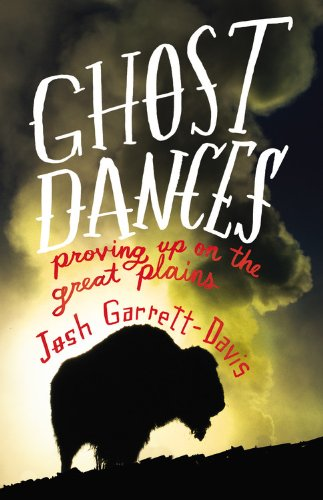 Ghost Dances: Proving Up on the Great Plains 9780316199841