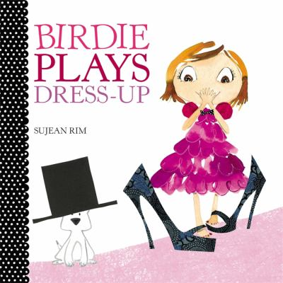 Birdie Plays Dress-Up 9780316201117
