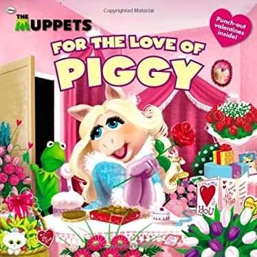 The Muppets: For the Love of Piggy 9780316201315