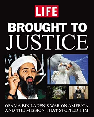 Brought to Justice: Osama Bin Laden's War on America and the Mission That Stopped Him 9780316201735