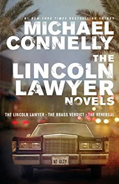 The Lincoln Lawyer Novels: The Lincoln Lawyer, the Brass Verdict, the Reversal 9780316203449