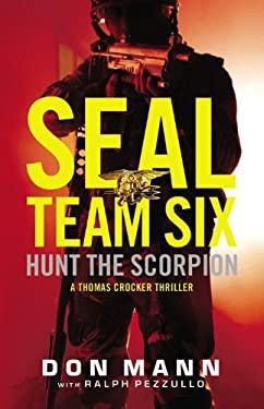 Hunt the Scorpion: A Seal Team Six Novel 9780316209601