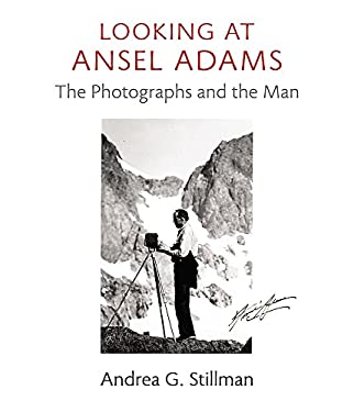 Looking at Ansel Adams: The Photographs and the Man 9780316217804