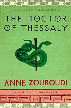The Doctor of Thessaly: A Seven Deadly Sins Mystery 9780316217873