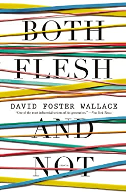 Both Flesh and Not: Essays 9780316224116