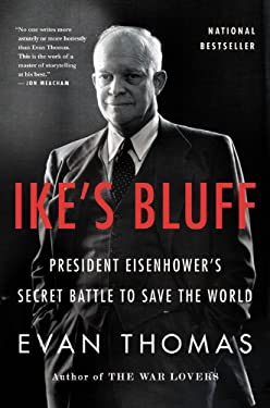 Ike's Bluff: President Eisenhower's Secret Battle to Save the World 9780316224161