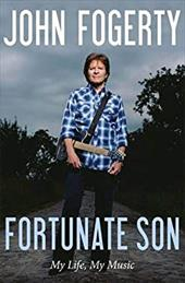 Fortunate Son: My Life, My Music 22721632