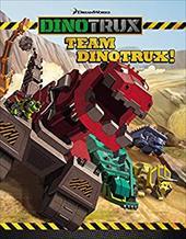 Dinotrux: Team Dinotrux! 23256766